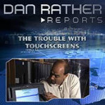 Dan Rather Reports - The Trouble With Touch Screens